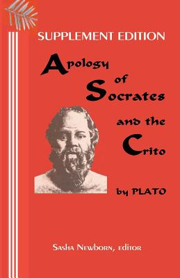 Supplement Edition: Apology of Socrates, and The Crito: and the text of Xenophon's Apology of Socrates, Plato