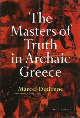 The Masters of Truth in Archaic Greece, Detienne, Marcel