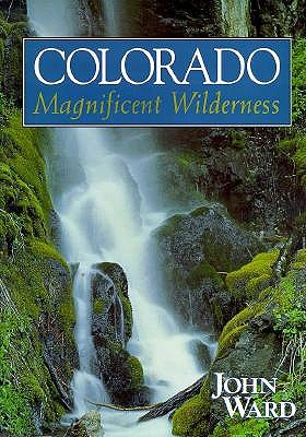 Image for Colorado: Magnificent Wilderness, SIGNED BY AUTHOR