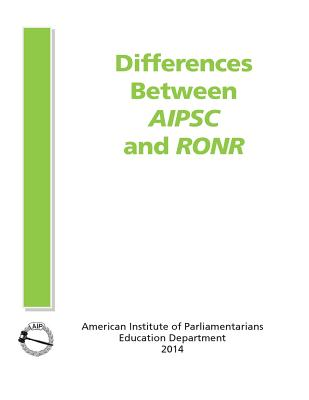 Differences Between AIPSC and RONR, American Institute of Parliamentarians; Glazer CPP-T, Barry