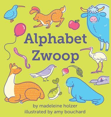 Alphabet Zwoop: Poemlets for Young Children, Holzer, Madeleine