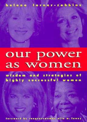 Image for Our Power As Women: The Wisdom and Strategies of Highly Successful Women
