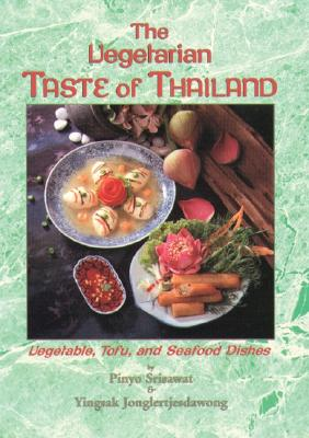 Image for The Vegetarian Taste of Thailand: Vegetable, Tofu and Seafood Dishes