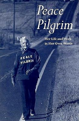 Image for Peace Pilgrim: Her Life and Work in Her Own Words