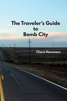 The Traveler's Guide to Bomb City, Hammons, Chera
