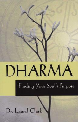 Image for Dharma: Finding Your Soul's Purpose