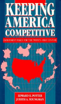 Image for Keeping America Competitive: Employment Policy for the Twenty-First Century