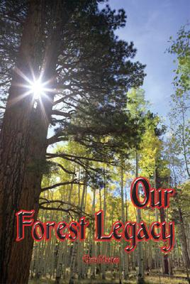 Image for Our Forest Legacy: Today's Decisions, Tomorrow's Consequences