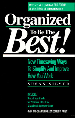 Image for Organized to Be the Best!: New Timesaving Ways to Simplify and Improve How You Work