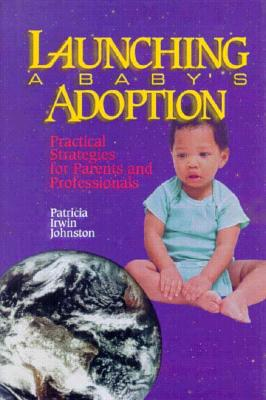 Image for Launching a Baby's Adoption: Practical Strategies for Parents and Professionals