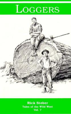 Image for Loggers (Tales of the Wild West Ser., Vol. 7)