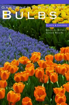 Image for Gardener's World of Bulbs (Plants & Gardens)