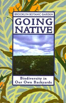 Image for Going Native: Biodiversity in Our Own Backyards