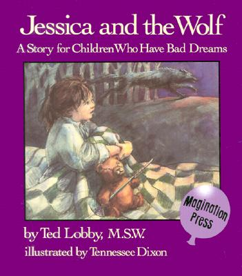 Image for Jessica and the Wolf: A Story for Children Who Have Bad Dreams