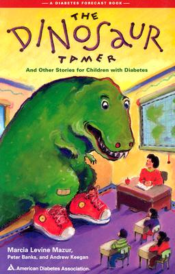 Image for The Dinosaur Tamer : And Other Stories for Children with Diabetes