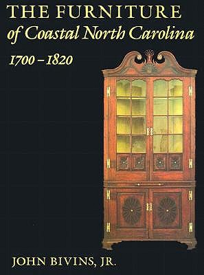 Image for The Furniture of Coastal North Carolina, 1700-1820 (The Frank L Horton Series) First Edition