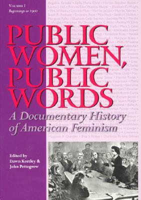 Image for Public Women, Public Words: A Documentary History of American Feminism (Volume I)