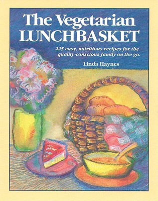 Image for The Vegetarian Lunchbasket : 225 Easy, Nutritious Recipes for the Quality-Conscious Family on the Go