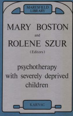Image for Psychotherapy with Severely Deprived Children (Maresfield Library)