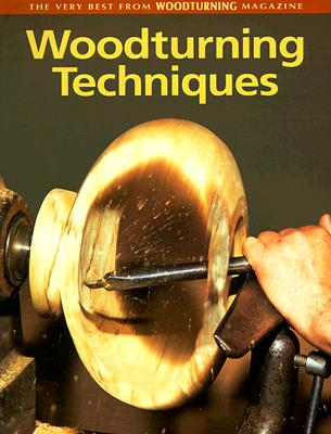 Image for Woodturning Techniques: The Very Best from Woodturning Magazine