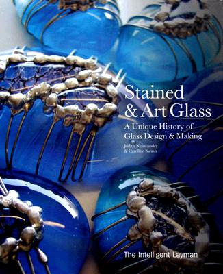 Image for Stained and Art Glass: A Unique History of Glass Design & Making (The Intelligent Layman's Series)