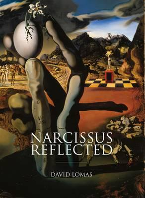Image for Narcissus Reflected: The Myth of Narcissus in Surrealist and Contemporary Art