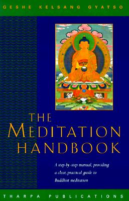 Image for The Meditation Handbook: A Step-By-Step Manual for Buddhist Meditation