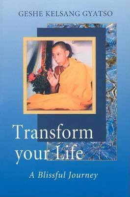 Image for Transform Your Life : A Blissful Journey