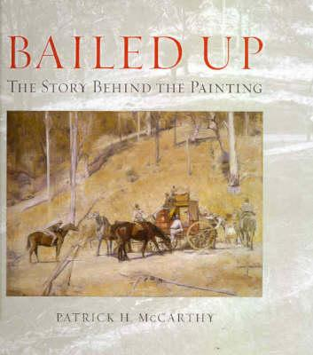 Image for Bailed Up: The Story behind the Painting