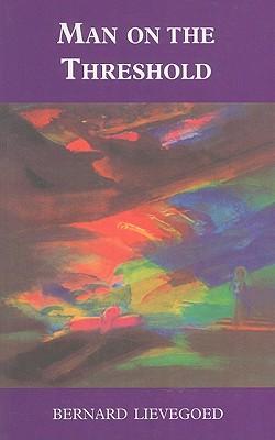 Man on the Threshold (Social Ecology Series), Lievegoed, Bernard