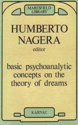 Image for Basic Psychoanalytic Concepts on the Theory of Dreams (The Hampstead Clinic Psychoanalytic Library, Vol 2)