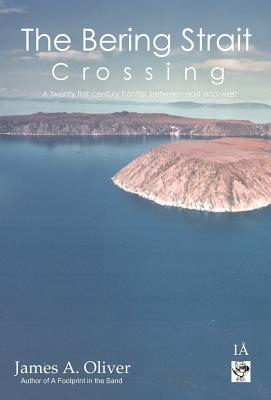 The Bering Strait Crossing: a 21st century frontier between East and West, James A. Oliver