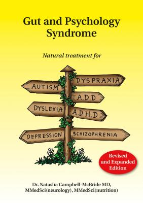 Image for GAPS: Gut and Psychology Syndrome: Natural Treatment for Autism, Dyspraxia, A.D.D., Dyslexia, A.D.H.D., Depression, Schizophrenia