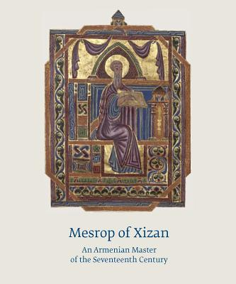 Mesrop of Xizan: An Armenian Master of the Seventeenth Century, Arakelyan