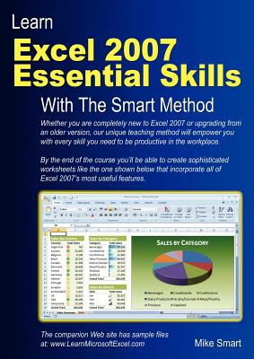 Learn Excel 2007 Essential Skills with The Smart Method: Courseware tutorial for self-instruction to beginner and intermediate level, Smart, Mike