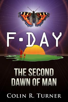 Image for F-Day: The Second Dawn Of Man (Volume 1)