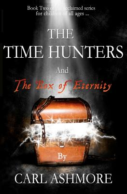 Image for The Time Hunters and the Box of Eternity (Book 2 of the Time Hunters Saga)