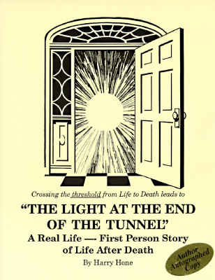 Image for Light at the End of the Tunnel: A Real Life - First Person Story of Life After Death