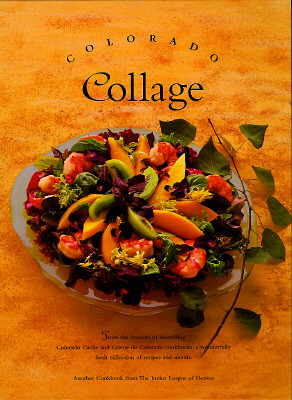 Image for Colorado Collage (Celebrating Twenty Five Years of Culinary Artistry)