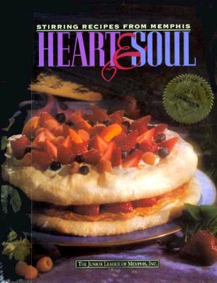 Image for Heart and Soul: Stirring Recipes from Memphis