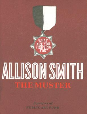 Image for ALLISON SMITH THE MUSTER : A PROJECT OF
