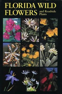 Image for Florida Wild Flowers and Roadside Plants