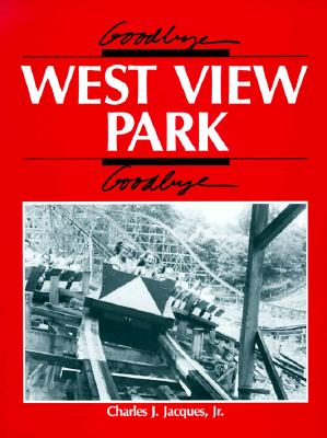 Goodbye, West View Park, Goodbye, Jacques, Charles J.