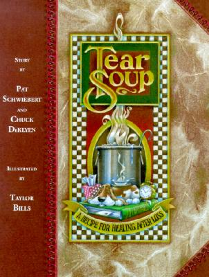 Image for Tear Soup: A Recipe for Healing After Loss
