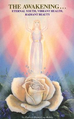 Image for The Awakening... Eternal Youth, Vibrant Health, Radiant Beauty
