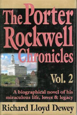 The Porter Rockwell Chronicles, RICHARD LLOYD DEWEY
