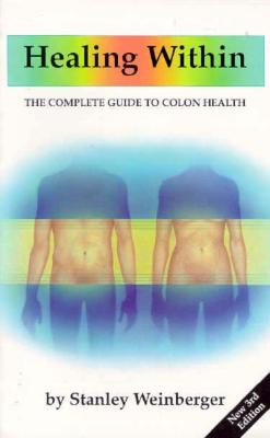 Image for Healing Within : The Complete Guide to Colon Health