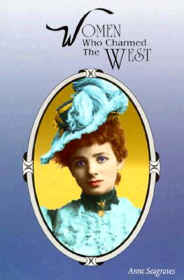 Image for Women Who Charmed the West (Women of the West)