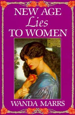 New Age Lies to Women, Marrs, Wanda; Marrs, Texe