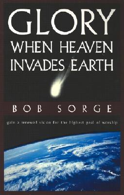 Image for Glory: When Heaven Invades Earth